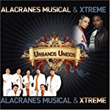 echange, troc Alacranes Musical, Xtreme - Urbanos Unidos
