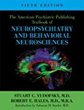 The American Psychiatric Publishing Textbook of Neuropsychiatry and Behavioral Neurosciences, Fifth Edition (American Psychiatric Press Textbook of Neuropsychiatry)