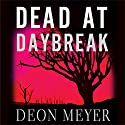 Dead at Daybreak Audiobook by Deon Meyer Narrated by Simon Vance