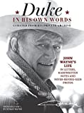 Duke in His Own Words: John Waynes Life in Letters, Handwritten Notes and Never-Before-Seen Photos Curated from His Private Archive