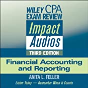 Wiley CPA Exam Review Impact Audios: Financial Accounting and Reporting, 3rd Edition | [Anita L. Feller]