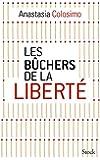 Les b�chers de la libert� (Essais - Documents)