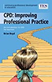 Continuing Professional Development: Improving Professional Practice (Continuing Professional Development in Education: A Scottish Approach) (0340889918) by Boyd, Brian