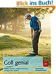Golf genial: Anders denken, anders tr...