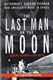 img - for The Last Man on the Moon: Astronaut Eugene Cernan and America's Race in Space by Eugene Cernan ( 2000 ) Paperback book / textbook / text book