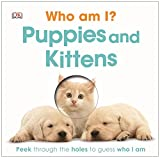 Dk Who Am I? Puppies and Kittens