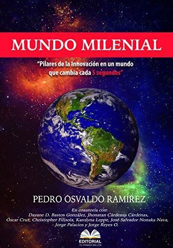 mundo-milenial-pilares-de-la-innovacion-en-un-mundo-que-cambia-cada-5-segundos-spanish-edition