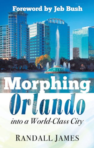 Morphing Orlando: Into a World-Class City, James, Randall