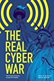 The Real Cyber War: The Political Economy of Internet Freedom (History of Communication)