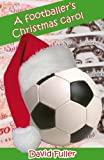 img - for A Footballer's Christmas Carol book / textbook / text book
