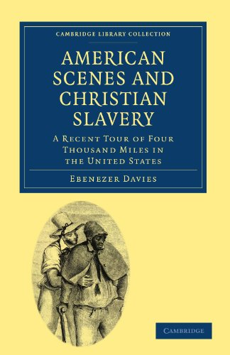 American Scenes and Christian Slavery: A Recent Tour of Four Thousand Miles in the United States (Cambridge Library Collection - North American History)