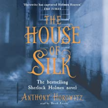 The House of Silk Audiobook by Anthony Horowitz Narrated by Derek Jacobi