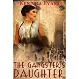 The Gangster's Daughter ~ Kendall Evans