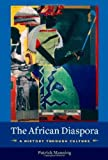 "Patrick Manning, ""The African Diaspora: A History Through Culture"" (Columbia UP, 2010)"