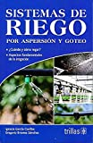 SISTEMAS DE RIEGO: POR ASPERSION Y GOTEO