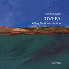 Rivers: A Very Short Introduction Audiobook by Nick Middleton Narrated by John Leistner