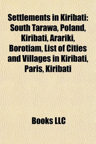 Settlements in Kiribati: South Tarawa, Poland, Kiribati, Arariki, Borotiam, List of Cities and Villages in Kiribati, Paris, Kiribati