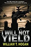 img - for I Will Not Yield book / textbook / text book