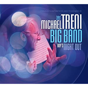 The Michael Treni Big Band - Boy's Night Out