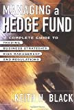 img - for Managing a Hedge Fund: A Complete Guide to Trading, Business Strategies, Risk Management, and Regulations book / textbook / text book