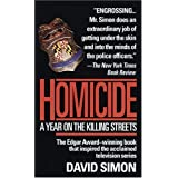 Homicide: A Year on the Killing Streets ~ David Simon