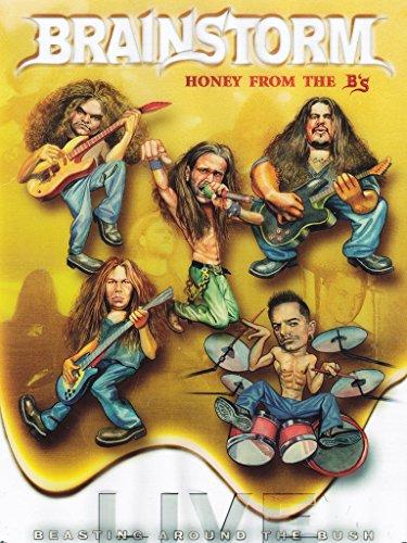Brainstorm - Honey from the B'S - Live besting around the bush