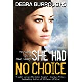 She Had No Choice, a Tale of Love and Survival ~ Debra Burroughs