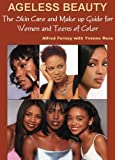 img - for Ageless Beauty: The Ultimate Skincare & Makeup Book for Women & Teens of Color by Alfred Fornay (2011-04-20) book / textbook / text book
