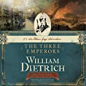 The Three Emperors: An Ethan Gage Adventure (       UNABRIDGED) by William Dietrich Narrated by William Dufris, Carrington MacDuffie