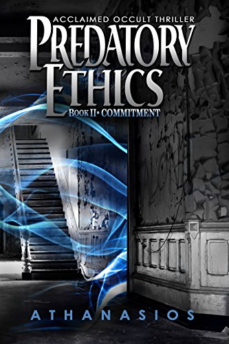 Book: Commitment - Predatory Ethics - Book II by Athanasios