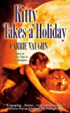 Kitty Takes a Holiday (0446618748) by Vaughn, Carrie