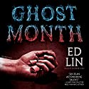 Ghost Month Audiobook by Ed Lin Narrated by Feodor Chin