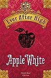 Ever After High - Apple White: Il libro dei destini (Nord Sud Narrativa)