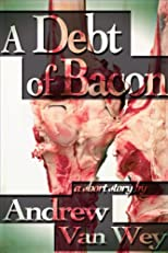 A Debt of Bacon