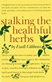 img - for Stalking The Healthful Herbs (19660101) book / textbook / text book