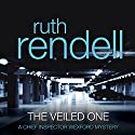 The Veiled One: A Chief Inspector Wexford Mystery, Book 14 (       UNABRIDGED) by Ruth Rendell Narrated by Robin Bailey