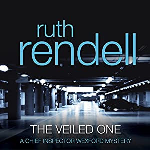 The Veiled One: A Chief Inspector Wexford Mystery, Book 14 | [Ruth Rendell]