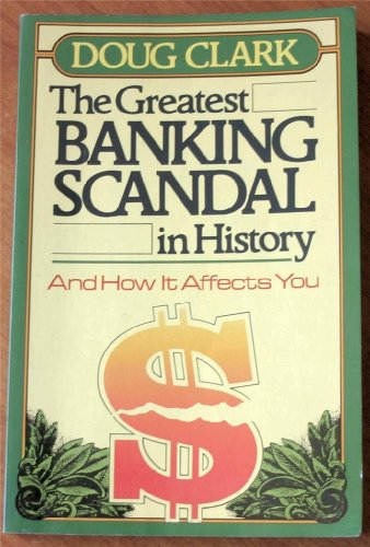 The greatest banking scandal in history, and how it affects you, Clark, Doug