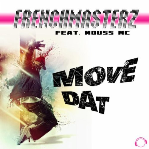 Frenchmasterz Feat. Mouss Mc - Move Dat-WEB-2012-BiLDERBERG Download