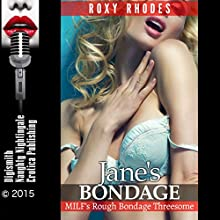 Jane's Bondage: MILF's Rough Bondage Threesome (       UNABRIDGED) by Roxy Rhodes Narrated by Katt Kampbell