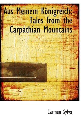 Aus Meinem Koenigreich: Tales from the Carpathian Mountains