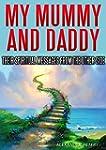 My Mummy and Daddy: Their Spiritual M...