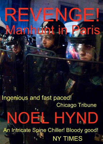 Kindle Daily Deals For Thursday, Feb. 28 4 Bestselling Titles, Each at Bargain Prices For a Limited Time!  plus Noel Hynd's REVENGE! Manhunt In Paris!