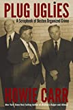 By Howie Carr Plug Uglies [Paperback]