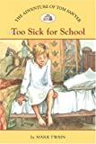img - for The Adventures of Tom Sawyer #5: Too Sick for School (Easy Reader Classics) book / textbook / text book
