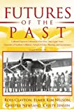 img - for Futures of the Past: Collected Papers in Celebration of Its More Than Eighty Years: University of Southern California's School of Policy, Planning, and Development book / textbook / text book