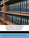 img - for History For Ready Reference: Greece-nibelungenlied... book / textbook / text book