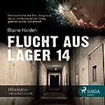 Flucht aus Lager 14: Die Geschichte d...