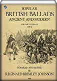 Popular British Ballads, Ancient and Modern (Vol. 1, 2, 3 & 4 of 4 - Illustrated))