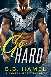 Go Hard: A Bad Boy Sports Romance